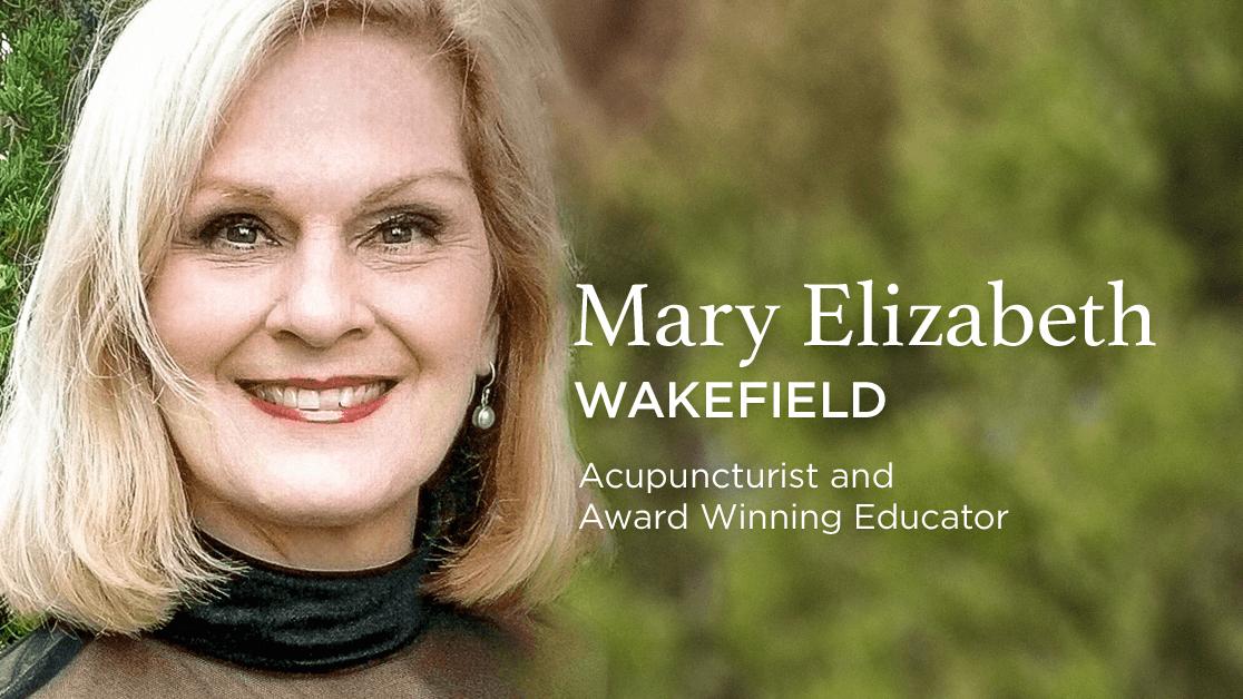 Mary Elizabeth Wakefield - Facial Acupuncture Pioneer